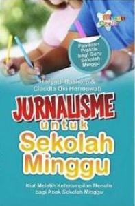 Haryadi Baskoro - Buku Jurnalisme untuk Sekolah Minggu (Penerbit ANDI)